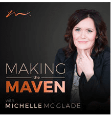 Making The Maven with Michelle Mcglade