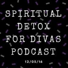 Spiritual Detox For Divas Podcsat